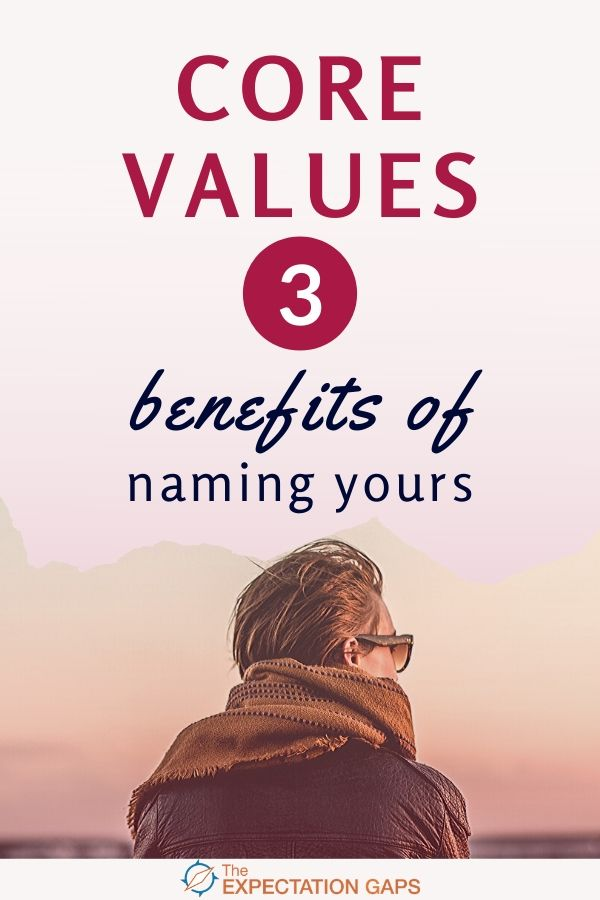 If you're seeking personal growth and haven't named your personal core values yet, this short post is for you! Discover 3 reasons you need to name your core values -- the first step toward building self-awareness. #corevalues #intentionalliving #selfawareness #personalgrowth #theexpectationgaps