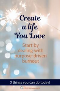 How to deal with the burnout that occurs while you're in the process of creating a life you love: purpose-driven burnout. If you're feeling this right now, deliberately invest 1 minute of your day to discover 3 things you can do today to bring your life back into balance. Life lessons to live by that I needed to remind myself of. #ownyoureveryday #lifehacks #mondaymotivation #theexpectationgaps #1minutemotivation