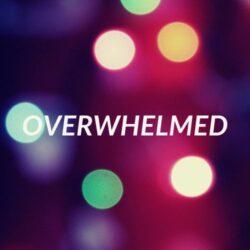 OVERWHELMED (5)