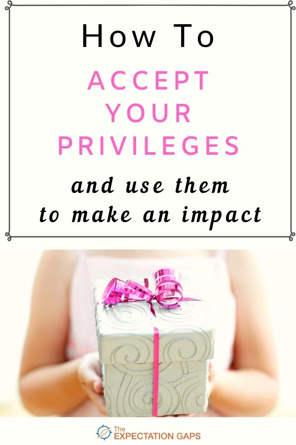 Reality Check - Use the Power of Your Privilege for Good. We're going to start by accepting our privileges. Then we're going to figure out how to make an impact by using our privileges for good. Come gain a better understanding of privilege with me. Includes a FREE Worksheet. #bethankful #positivethinking #personaldevelopment #openminded #theexpectationgaps