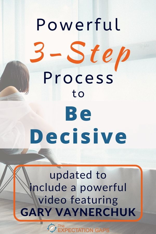 Become a confident decision maker today! POST UPDATED 12.08.19 to include a powerful video featuring Gary Vaynerchuk. This powerful 3-step process will give you the decision making skills you need. Includes a FREE WORKSHEET to help you work through the 3-step process with whatever decision you are trying to make. #decisionmaking #mindsethacks #confidence #intentionalliving #theexpectationgaps