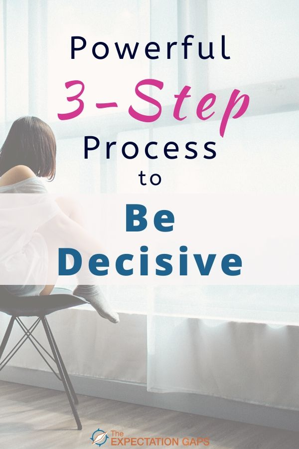 Become a confident decision maker today! This powerful 3-step process will give you the decision making skills you need. Includes a FREE WORKSHEET to help you work through the 3-step process with whatever decision you are trying to make. #decisionmaking #mindsethacks #confidence #intentionalliving #theexpectationgaps