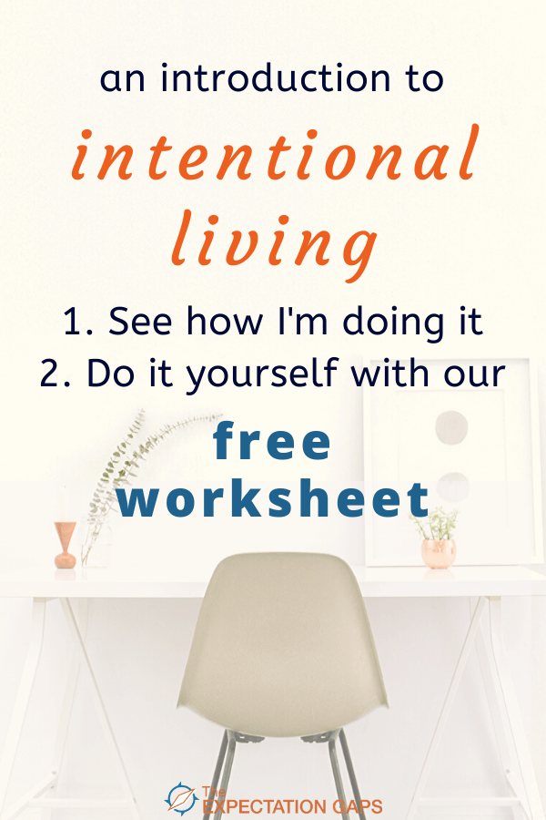 I've discovered that intentional living and manifesting the life you want go hand-in-hand. In this post I share the story of how I came to this realization, some life lessons I learned along the way, and how I began to live with intention. Includes a FREE WORKSHEET to help you create your own story. #intentionalliving #manifest #personaldevelopment #lifelessons #theexpectationgaps