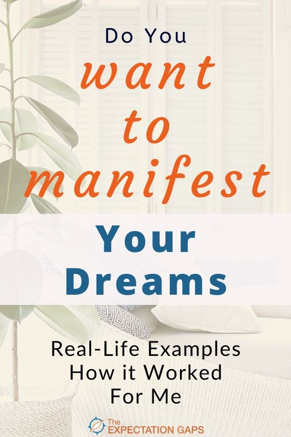 You want to manifest your dream life, but you wonder if it's even possible. You need some real-life examples of what manifestation looks like. This post is for you! Invest 10 minutes of your day to see if the story of how I manifested my dreams can inspire you to do the same. Includes a FREE WORKSHEET to get you started. #manifest #personalgrowth #trustyourself #lifelessons #theexpectationgaps