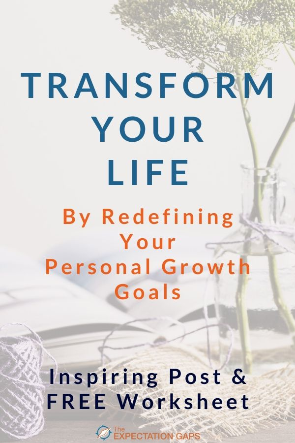 This inspiring post will help you redefine your personal growth goals so that you can become the best version of yourself. Invest 10 minutes of your day to discover a personal development mindset that could transform your life. Includes a FREE WORKSHEET to help you embrace this mindset. #personaldevelopment #lifehacks #purposedrivenlife #feelinginspired #printableworksheets #theexpectationgaps