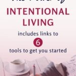 "You've probably heard the term ""intentional living,"" but do you even know what it means? Do you know why it's so important? Or how you can embrace an intentional living lifestyle? This post will answer all of these questions plus provide you with links to 6 tools to help you on your personal development journey. #intentionalliving #selfcare #selfdevelopmentplan #dailyhabits #personaldevelopment #theexpectationgaps"