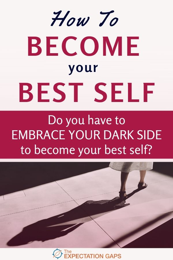 We can all agree that accepting yourself is an important step toward becoming your best self. But, does that mean that you also have to accept your dark side? Yes! I'll tell you why and introduce you to 4 benefits of embracing your dark side in this post. Plus, you can access a FREE worksheet to help you go from inspiration to action. #acceptyourself #personalgrowth #selfawareness #intentionalliving #printableworksheets #theexpectationgaps