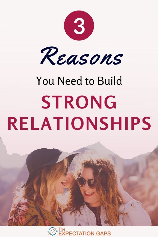 Are you serious about your personal growth? Then you need to make building strong relationships one of your personal growth goals. Invest 1 minute of your day to find out why. #relationshiptips #personalgrowth #selfawareness #intentionalliving #theexpectationgaps