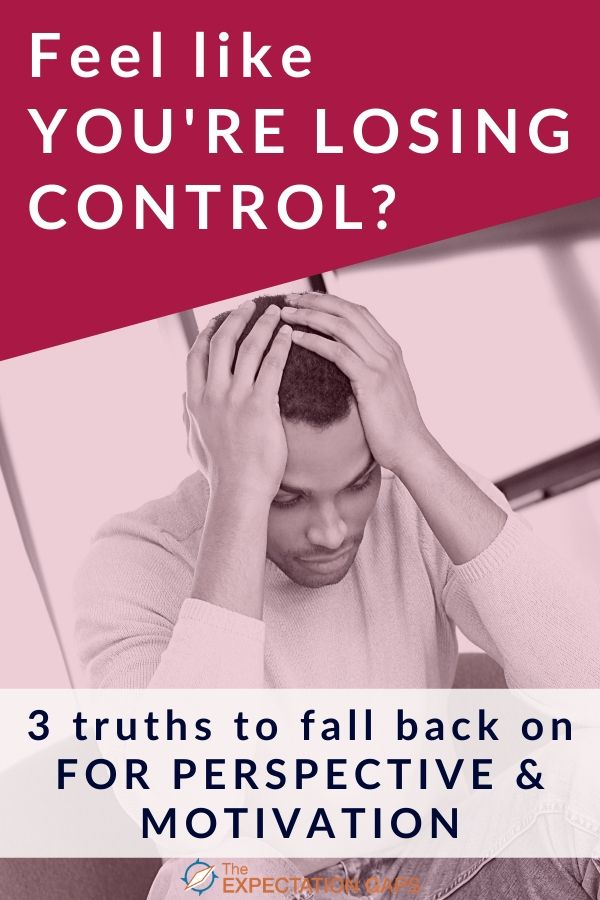 If you feel like you're losing control, it's time to remember that there are 3 truths you can fall back on to help you deal with uncertainty and transform your mindset. Challenge yourself to live these truths today. #managefear #emotionalintelligence #intentionalliving #lifelesson #personalgrowth #theexpectationgaps