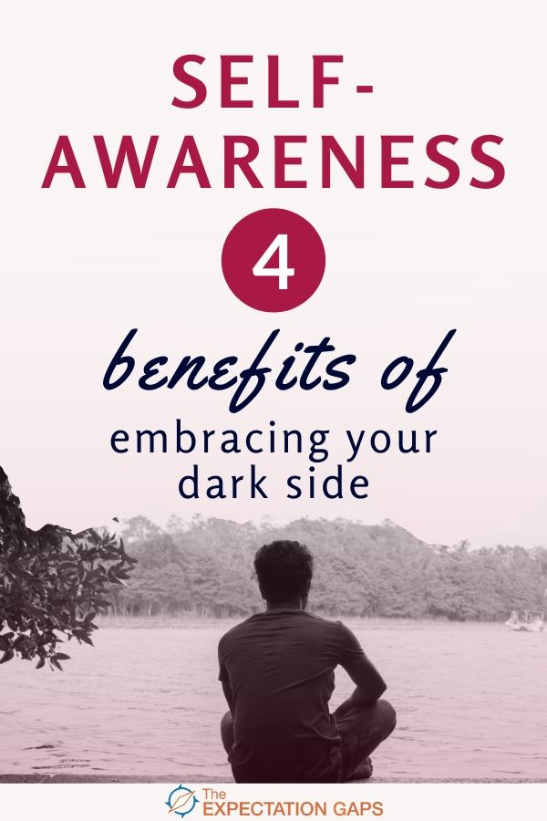 We can all agree that self-awareness is an important component of becoming your best self. But, does that mean that you have to gain an awareness of, and accept, your dark side? Yes! I'll tell you why and introduce you to 4 benefits of embracing your dark side in this post. Plus, you can access a FREE worksheet to help you go from inspiration to action. #acceptyourself #personalgrowth #selfawareness #intentionalliving #printableworksheets #theexpectationgaps