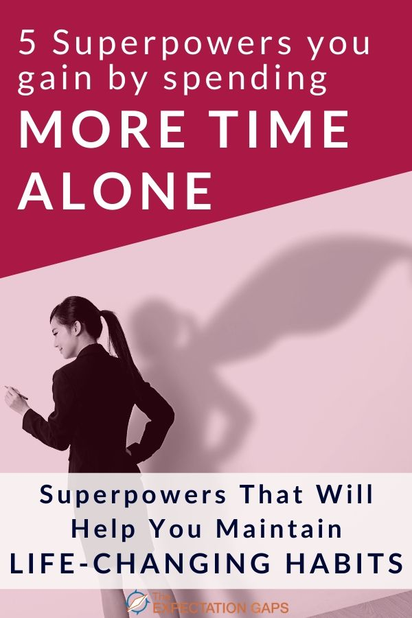 You try to develop daily life-changing habits, but you find yourself in the same cycle. A couple good weeks; then back to square one. How do you break out of this cycle? By developing 5 superpowers that can only be gained by spending time with yourself. Find the inspiration you need to claim these superpowers today. #selfawareness #intentionalliving #selfcare #dailyhabits #personaldevelopment #theexpectationgaps