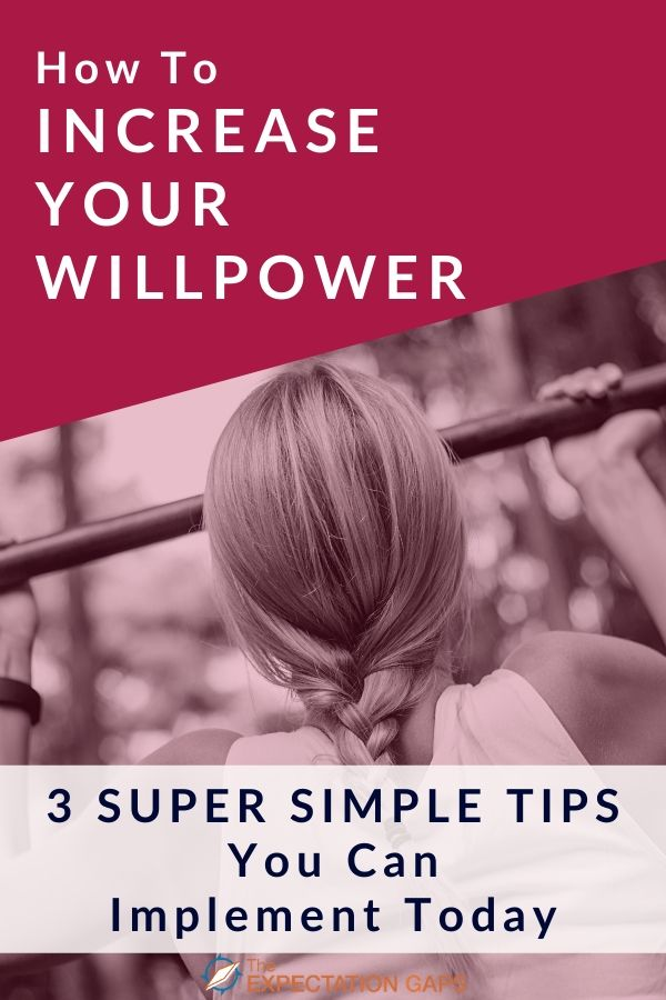Are you struggling with your willpower or self-control today? Are you looking for some inspiration to increase your concentration but only have a minute? Then this post is for you! #willpower #personalgrowth #selfawareness #intentionalliving #theexpectationgaps