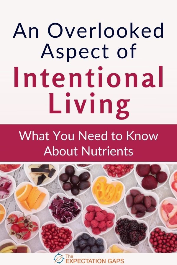 Intentional living places a lot of demands on your body. When you live with intent, you face your limiting beliefs, stay true to your values, and let your authentic self be seen every day. And that's why it's important to have a basic understanding of the nutrients your body needs to fuel your personal growth. Includes a FREE WORKSHEET to help you go from inspiration to action. #health #wellness #selfcare #dailyhabits #intentionalliving #personalgrowth #theexpectationgaps