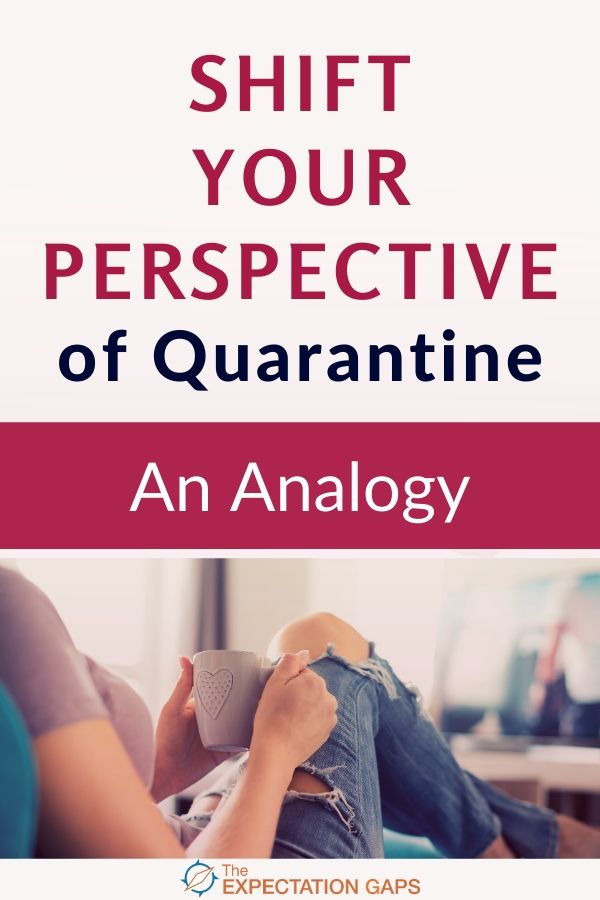 I get it. You're anxious, restless, and losing patience. We all are. That's why I'm asking that you join me for just a few minutes and walk through an analogy that could help shift your perspective of quarantine. #perspective #mindset #mindfulliving #intentionalliving #selfawareness #theexpectationgaps