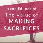 Sacrifice -- what an ominous word. But does it have to be? With a mindset of growth, can't we look at making sacrifices as a positive thing? That's what we'll discuss in this post. Then you can go from inspiration to action with our FREE WORKSHEET. #makingsacrifices #growthmindset #mindset #personalgrowth #selfawareness #intentionalliving #printableworksheets #theexpectationgaps