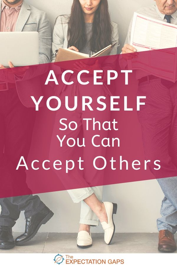 You have to accept yourself before you can hope to accept others -- before you can hope to effect any real change in the world. You have to accept your faults and your weaknesses. This post will explore one fault or weakness you may experience -- prejudice. #acceptance #bethechange #openminded #mindsetshift #liveyourbestlife #selfawareness #dailyhabits #emotionalwellbeing #intentionalliving #personalgrowth #theexpectationgaps
