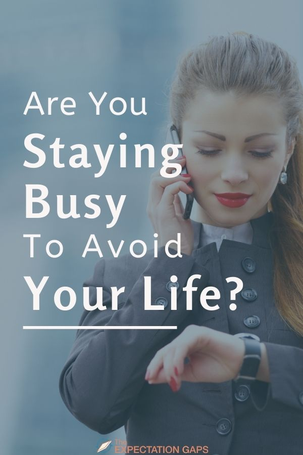 What's behind your need to stay busy? When is staying busy okay, and when is it damaging? How can you recognize when it's okay to give yourself a break? We'll explore these questions in this post. Plus, you can access a FREE WORKSHEET to help you go from inspiration to action. #selfcare #selfawareness #mindfulliving #wellbeing #changeyourlife #lifelessons #growthmindset #intentionalliving #selfdevelopmentplan #personalgrowth #theexpectationgaps