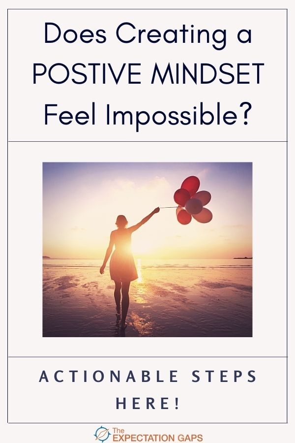 Creating a positive mindset can feel downright impossible some days, right? But why, and what can we do about it? What actionable steps can we take to create a positive mindset? That's what we'll explore in this post.