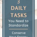 How much energy do you want to give to your daily tasks? What tasks could you standardize to conserve some of that energy? So that you have energy for the fulfilling activities you enjoy -- the ones that are going to lead to your personal development. Click through to this short post where we'll discuss 3 specific daily tasks you can standardize. #dailyhabits #lifelessons #productivity #intentionalliving #mindfulliving